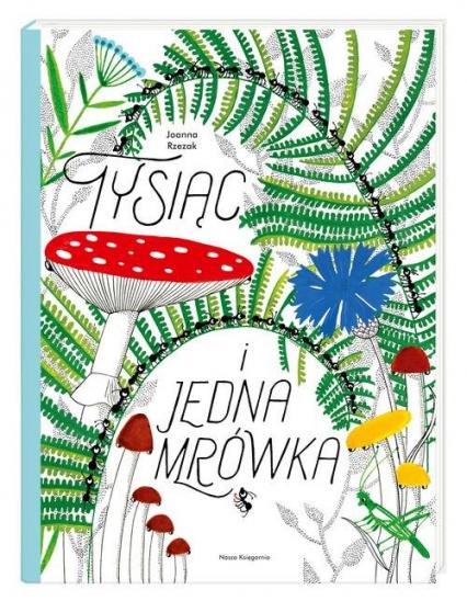 Tysiąc i jedna mrówka - Joanna Rzezak | okładka