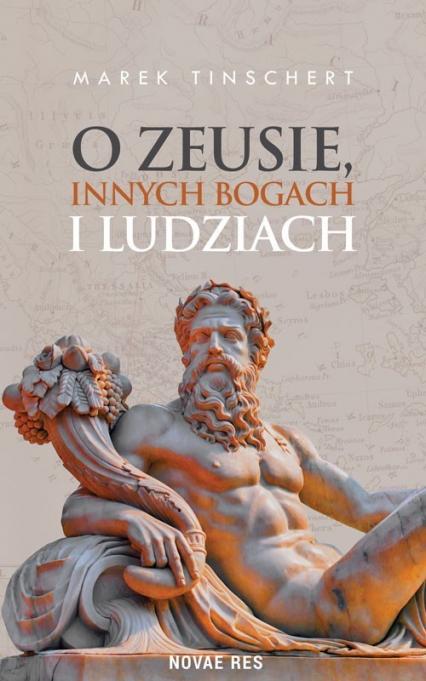 O Zeusie innych bogach i ludziach - Marek Tinschert | okładka
