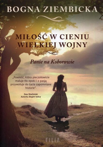 Miłość w cieniu wielkiej wojny Panie na Koborowie - Bogna Ziembicka | okładka