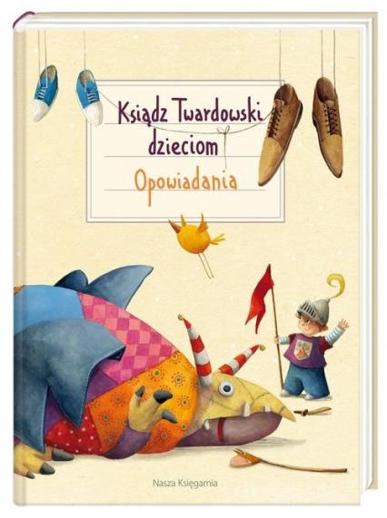 Ksiądz Twardowski dzieciom Opowiadania - Twardowski Jan   okładka