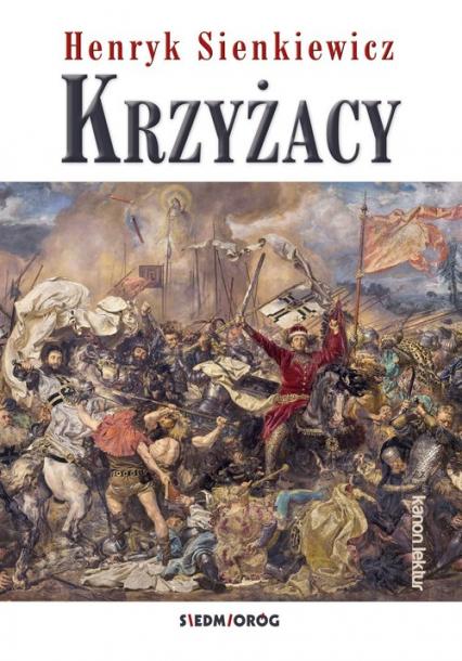 Krzyżacy - Henryk Sienkiewicz   okładka