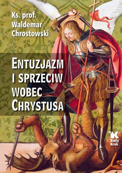 Entuzjazm i sprzeciw wobec Chrystusa Listy do Siedmiu Kościołów Apokalipsy - Waldemar Chrostowski | okładka
