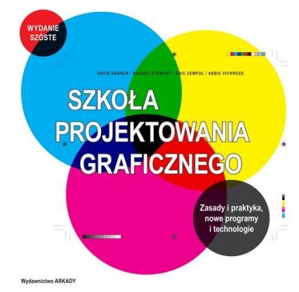 Szkoła projektowania graficznego Zasady i praktyka, nowe programy i technologie - Dabner David, Stewart Sandra, Zempol Eric | okładka