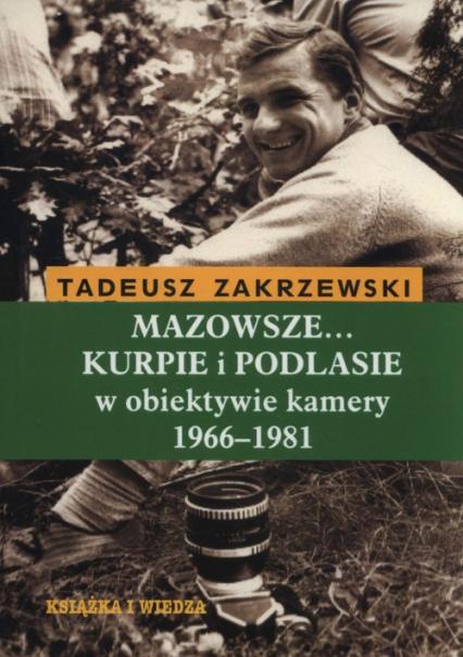 Mazowsze Kurpie I Podlasie W Obiektywie Kamery 1966 1981