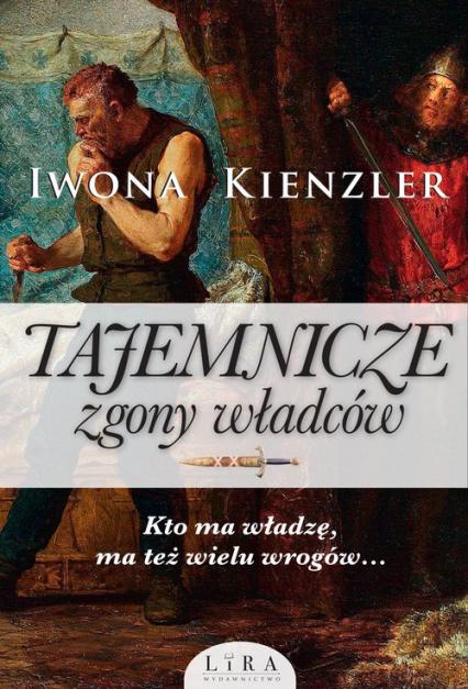 Tajemnicze zgony władców - Iwona Kienzler | okładka