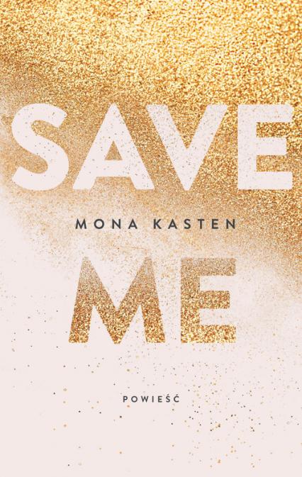 Save me - Mona Kasten | okładka