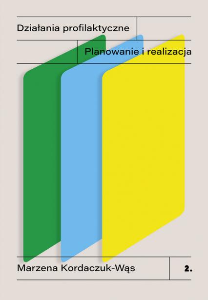 Działania profilaktyczne. Planowanie i realizacja - Marzena Kordaczuk-Wąs | okładka