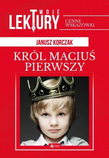 Król Maciuś pierwszy - Janusz Korczak   okładka