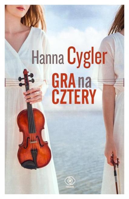 Gra na cztery - Hanna Cygler | okładka