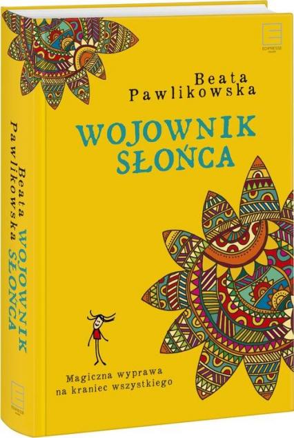 Wojownik słońca - Beata Pawlikowska | okładka