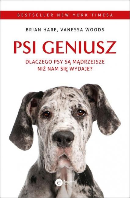 Psi geniusz. Dlaczego psy są mądrzejsze niż nam się wydaje? - Hare Brian, Woods Vanessa | okładka