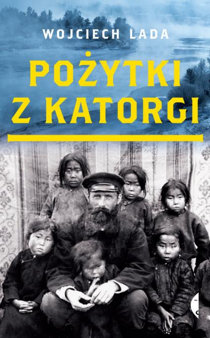 Pożytki z katorgi - Wojciech Lada | okładka