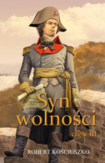 Syn Wolności część III - Robert Kościuszko | okładka