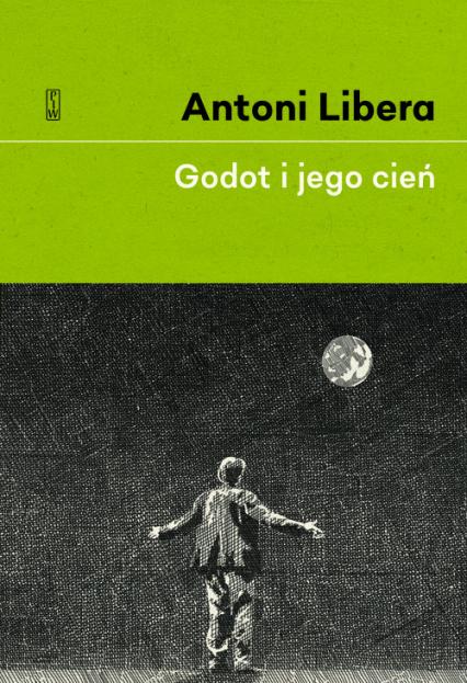 Godot i jego cień - Antoni Libera | okładka