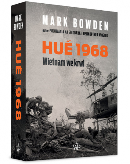 Hue 1968 Wietnam we krwi - Mark Bowden | okładka