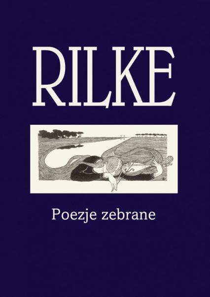 Rilke Poezje zebrane - Rilke Rainer Maria | okładka