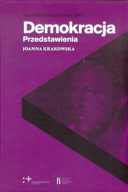 Demokracja Przedstawienia - Joanna Krakowska   okładka