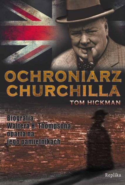 Ochroniarz Churchilla - Tom Hickman | okładka