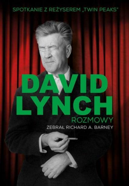 David Lynch Rozmowy - Lynch David, Barney Richard | okładka