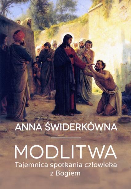 Modlitwa Tajemnica spotkania Boga z człowiekiem - Anna Świderkówna | okładka