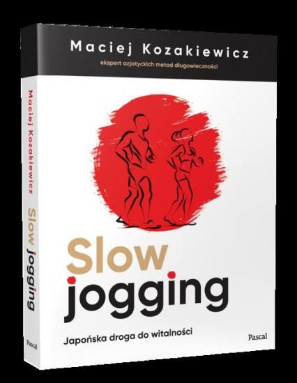 Slow jogging Japońska droga do witalności - Maciej Kozakiewicz | okładka
