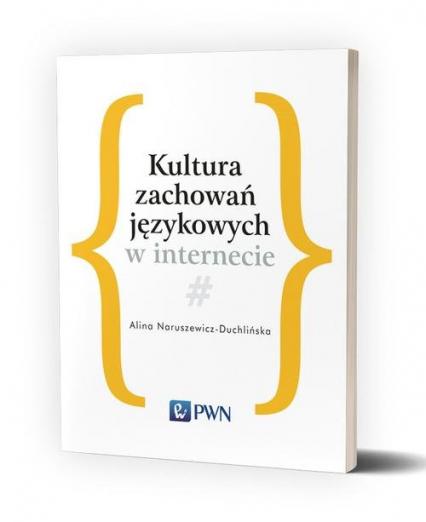 Kultura zachowań językowych w internecie - Alina Naruszewicz-Duchlińska | okładka