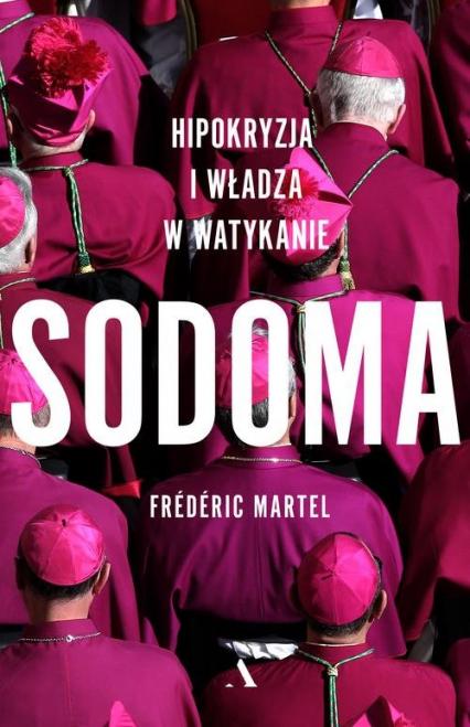 Sodoma. Hipokryzja i władza w Watykanie - Frédéric Martel | okładka