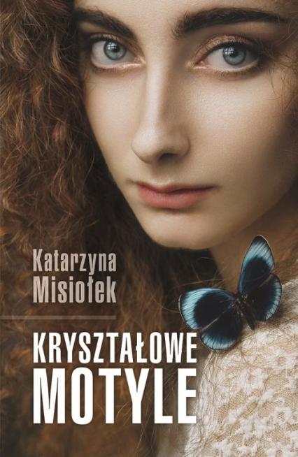 Kryształowe motyle - Katarzyna Misiołek | okładka