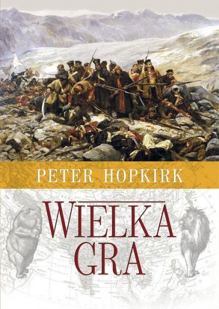 Wielka Gra Sekretna wojna o Azję Środkową - Peter Hopkirk | okładka