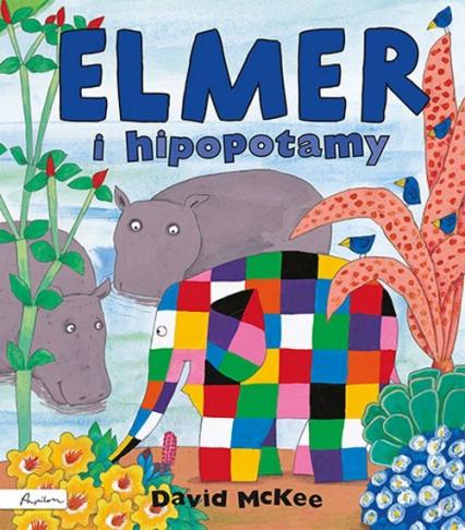 Elmer i hipopotamy - David McKee   okładka