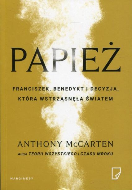 Papież Franciszek, Benedykt i decyzja, która wstrząsnęła światem - Anthony McCarten | okładka