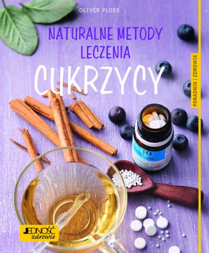 Naturalne metody leczenia cukrzycy Poradnik zdrowie - Oliver Ploss | okładka