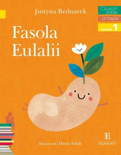 Czytam sobie Fasola Eulalii Poziom 1 - Justyna Bednarek | okładka