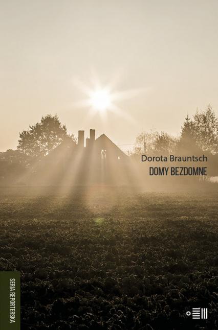 Domy bezdomne - Dorota Brauntsch | okładka