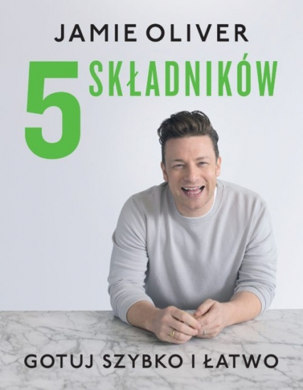5 składników Gotuj szybko i łatwo - Jamie Oliver | okładka