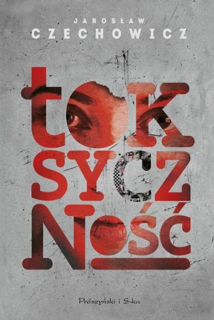 Toksyczność - Jarosław Czechowicz | okładka
