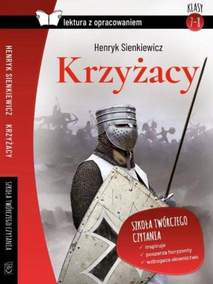 Krzyżacy Lektura z opracowaniem - Henryk Sienkiewicz   okładka