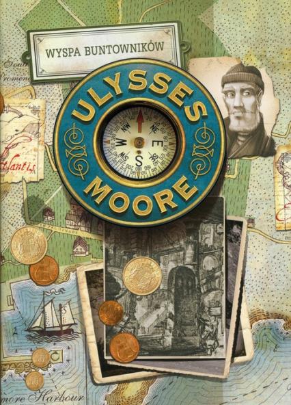 Ulysses Moore Tom 16 Wyspa buntowników - Baccalario Pierdomenico   okładka