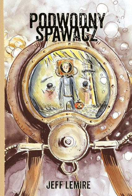 Podwodny spawacz - Jeff Lemire | okładka