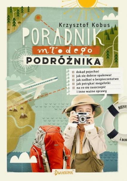 Poradnik młodego podróżnika - Krzysztof Kobus | okładka