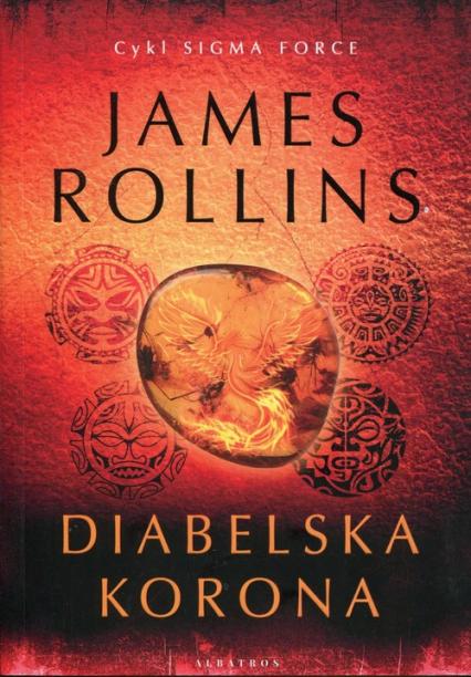 Diabelska korona - James Rollins | okładka