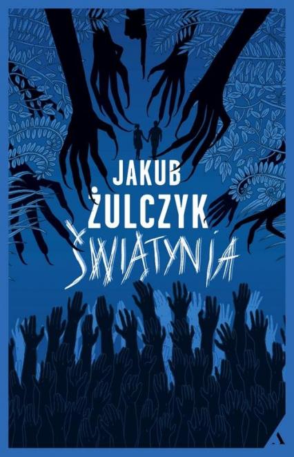 Świątynia - Jakub Żulczyk | okładka