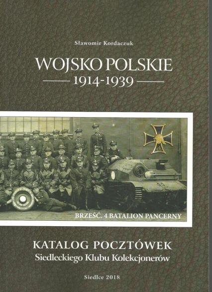 Wojsko Polskie 1914-1939 Katalog pocztówek Siedleckiego Klubu Kolekcjonerów - Sławomir Kordaczuk | okładka