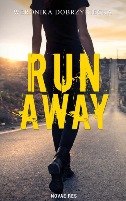 Run Away - Weronika Dobrzyniecka   okładka