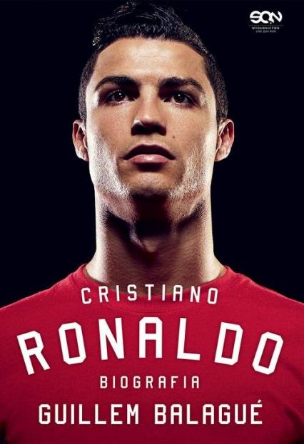 Cristiano Ronaldo Biografia - Guillem Balagué | okładka