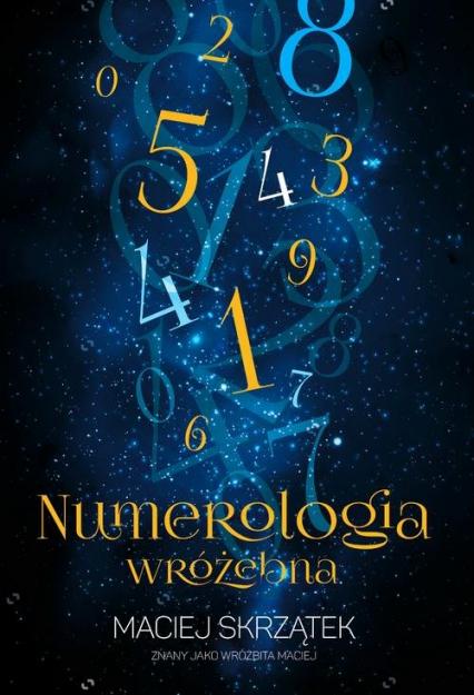 Numerologia wróżebna - Maciej Skrzątek | okładka