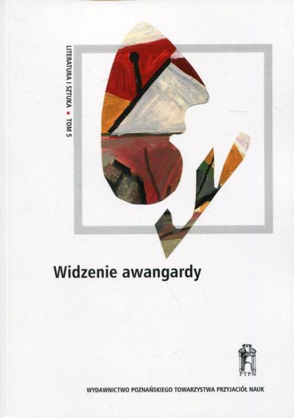 Widzenie awangardy Literatura i sztuka Tom 5 -    okładka