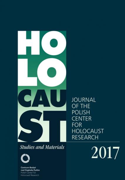 Holocaust Studies and Materials 2017 Journal of the Polish Center for Holocaust Research - Red. nacz. Dariusz Libionka | okładka