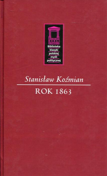 Rok 1863 - Stanisław Koźmian | okładka