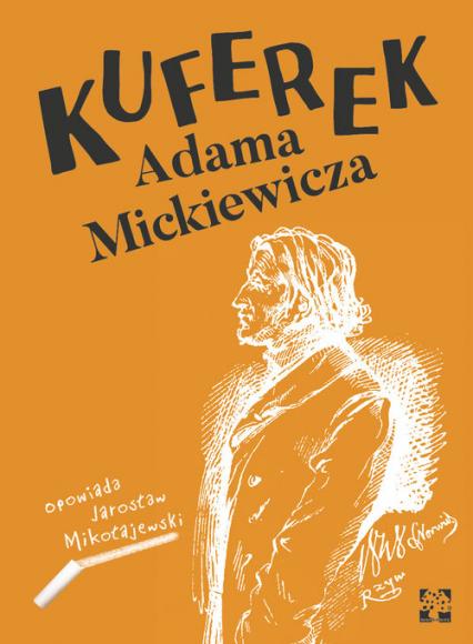 Kuferek Adama Mickiewicza - Jarosław Mikołajewski | okładka